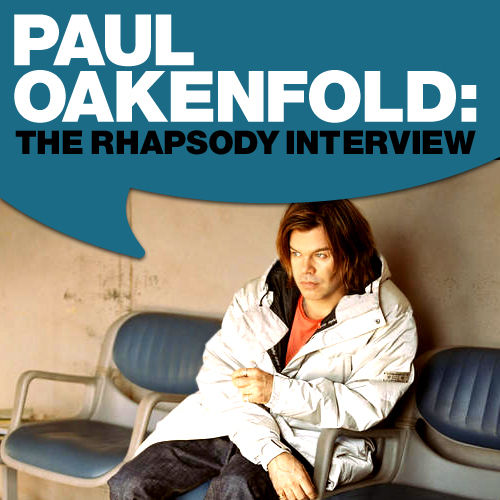 Play & Download Paul Oakenfold: The Rhapsody Interview by Paul Oakenfold | Napster
