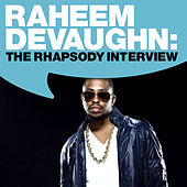 Raheem DeVaughn: The Rhapsody Interview by Raheem DeVaughn