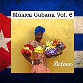 Play & Download Música Cubana Vol. 6, Boleros by Various Artists | Napster