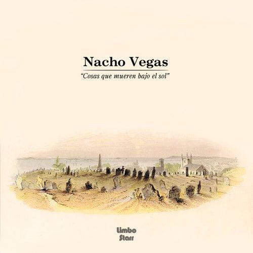 Cosas Que Mueren Bajo el Sol de Nacho Vegas