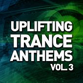 Play & Download Uplifting Trance Anthems, Vol. 3 - EP by Various Artists | Napster