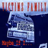 Play & Download Maybe If I... by Victim's Family | Napster