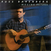 Play & Download Moving Pictures by Russ Barenberg | Napster
