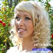 Never Stop Believing by Kirsten Orsborn