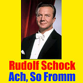 Play & Download Ach, So Fromm by Rudolf Schock | Napster