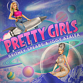 Pretty Girls (feat. Iggy Azalea) by Britney Spears