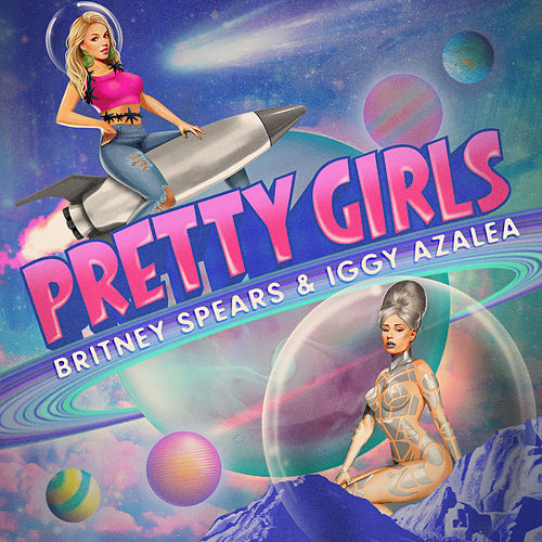 Play & Download Pretty Girls (feat. Iggy Azalea) by Britney Spears | Napster