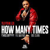 Play & Download How Many Times by DJ Khaled | Napster