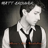 Play & Download Where's Our Revolution by Matt Brouwer | Napster