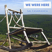 Play & Download We Were Here by Sal Casabianca | Napster