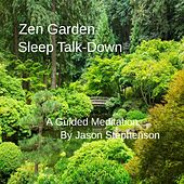 Play & Download Zen Garden Sleep Talk-Down: A Guided Meditation by Jason Stephenson | Napster