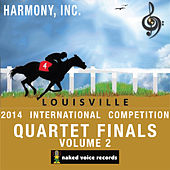 Play & Download Harmony, Incorporated - 2014 International Convention & Contests - Quartet Finals Volume 2 by Various Artists | Napster