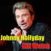 Play & Download Kili Watch by Johnny Hallyday | Napster