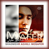 Play & Download Mosafer by Shadmehr Aghili | Napster