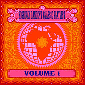 High Kay Dancent Classic Playlist, Vol. 1 by Various Artists