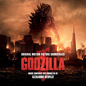 Play & Download Godzilla: Original Motion Picture Soundtrack by Alexandre Desplat | Napster