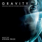 Play & Download Gravity: Original Motion Picture Soundtrack by Steven Price | Napster