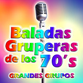 Play & Download Baladas Gruperas de los 70's by Various Artists | Napster