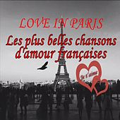 Play & Download Les plus belles chansons d'amour françaises (Love in Paris) by Various Artists | Napster