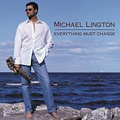 Play & Download Everything Must Change by Michael Lington | Napster