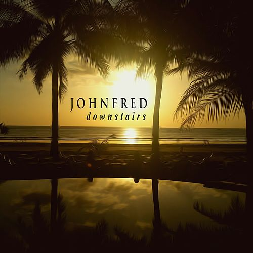 Play & Download Downstairs by John Fred & the Playboys | Napster