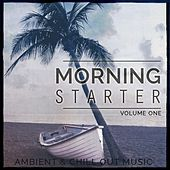 Play & Download Morning Starter, Vol. 1 (Ambient & Chill out Music) by Various Artists | Napster