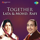 Together - Lata and Mohd. Rafi by Lata Mangeshkar