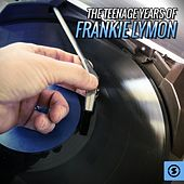 Play & Download The Teenage Years of Frankie Lymon by Frankie Lymon and the Teenagers | Napster
