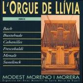 Play & Download L'Orgue de Llívia (Bach, Buxtehude, Cabanilles, Frescobaldi, Menalt, Sweelinck) by Modest Moreno i Morera | Napster