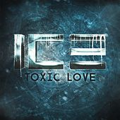 Toxic Love by Ice