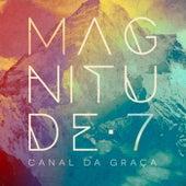 Magnitude 7 by Canal Da Graça