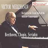 Recital in The Great Hall of The Moscow Conservatoire by Victor Merzhanov