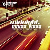 Midnight House Vibes - Deep House Session, Vol. 25 by Various Artists