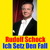 Play & Download Ich Setz Den Fall by Rudolf Schock | Napster