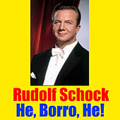 Play & Download He, Borro, He! by Rudolf Schock | Napster