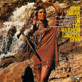 Play & Download Your Squaw Is On The Warpath by Loretta Lynn | Napster