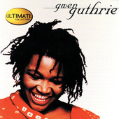 Play & Download The Ultimate Collection: Gwen Guthrie by Gwen Guthrie | Napster
