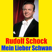 Play & Download Mein lieber Schwan by Rudolf Schock | Napster