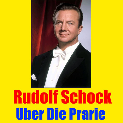 Play & Download Uber die Prarie by Rudolf Schock | Napster