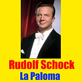 Play & Download La Paloma by Rudolf Schock | Napster