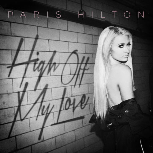 Play & Download High Off My Love by Paris Hilton | Napster