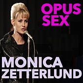 Play & Download Opus Sex by Monica Zetterlund | Napster