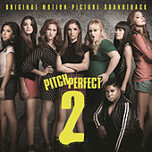 Pitch Perfect 2 by Various Artists