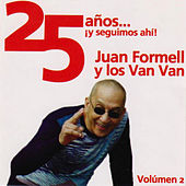 Play & Download 25 Años ¡Y Seguimos Ahi! Vol. 2 by Juan Formell | Napster