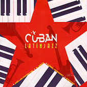 Play & Download Cuban Latin Jazz by Various Artists | Napster