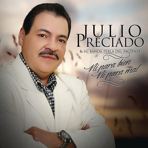 Play & Download Ni para Bien Ni para Mal by Julio Preciado | Napster