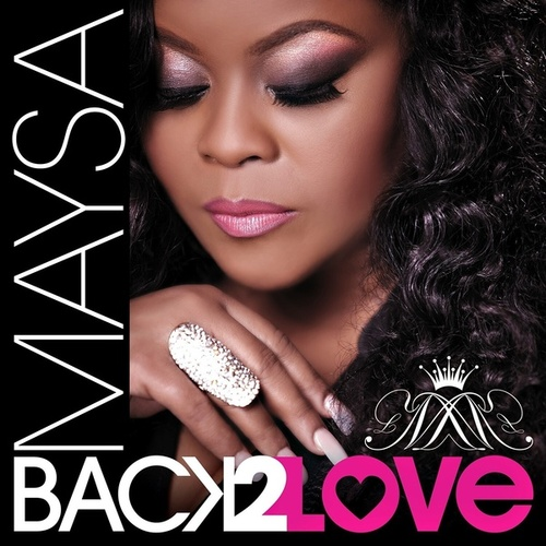 Back 2 Love by Maysa
