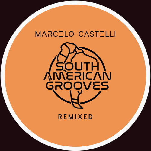 Play & Download Marcelo Castelli Remixed by Marcelo Castelli | Napster