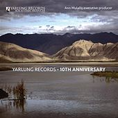 Play & Download Yarlung Records: 10th Anniversary by Various Artists | Napster