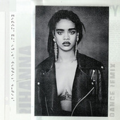 Bitch Better Have My Money (R3hab Remix) by Rihanna